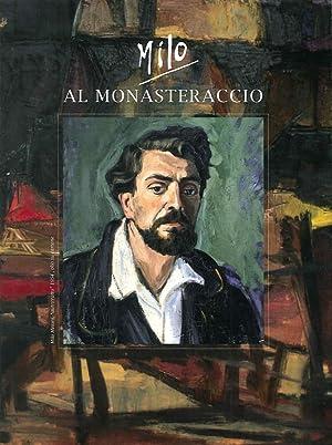 Milo al Monasteraccio. Dicembre 2015. Milo Melani (1924-1988). Opere dal Dopoguerra al 1985.