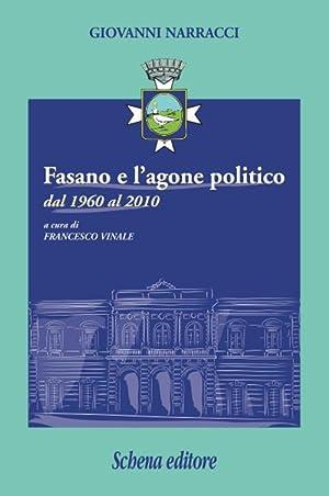 Fasano e l'agone politico dal 1960 al 2010.: Narraci Giovanni