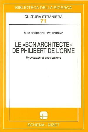 Le bon architecte de Philibert de l'Horme. Hypotextes et anticipations.: Ceccarelli Pellegrino...