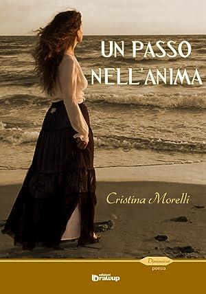 Un passo nell'anima.: Morelli Cristina