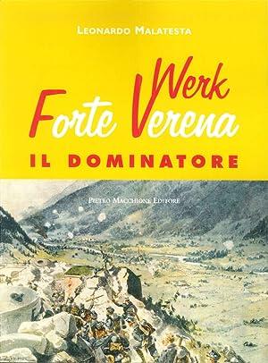 Forte Werk Verena. il Dominatore.: Malatesta, Leonardo