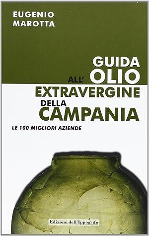 Guida all'olio extravergine della Campania.: Marotta, Eugenio