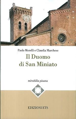 Il Duomo di San Miniato.: Morelli, Paolo Marchese, Claudia