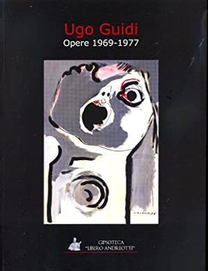 Ugo Guidi. Opere 1969-1977.: Frosini Alessandra