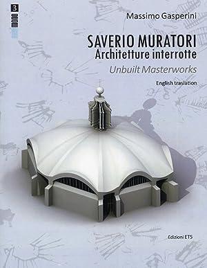 Saverio Muratori. Architetture Interrotte.: Gasperini, Massimo