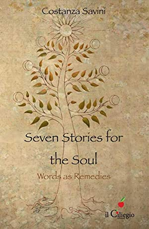 Seven stories for the soul. Words as remedies.: Savini Costanza
