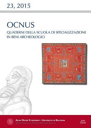 Ocnus. Quaderni della Scuola di Specializzazione in Beni Archeologici, 23, 2015.: aa.vv.