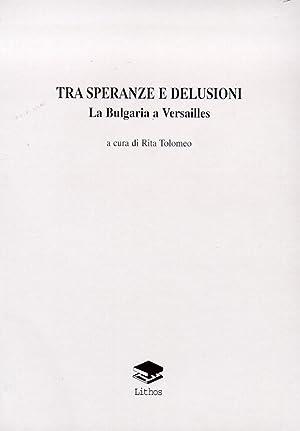 Tra speranze e delusioni. La Bulgaria a Versailles.: aa.vv.