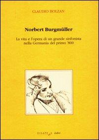 Norbert Burgmüller. La vita e l'opera di un grande sinfonista nella Germania del primo ...