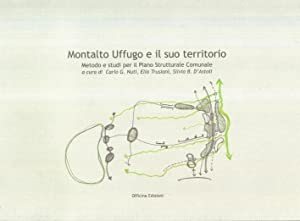 Montalto Uffugo e il suo territorio. Metodo e studi per il piano strutturale comunale.