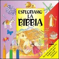 Esploriamo la Bibbia. Una Grande Raccolta di Storie, Preghiere e Giochi per Piccoli '...
