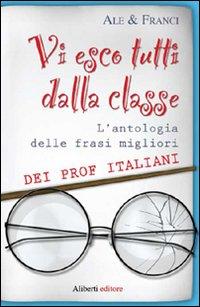 Vi esco tutti dalla classe.: Ale & Franci