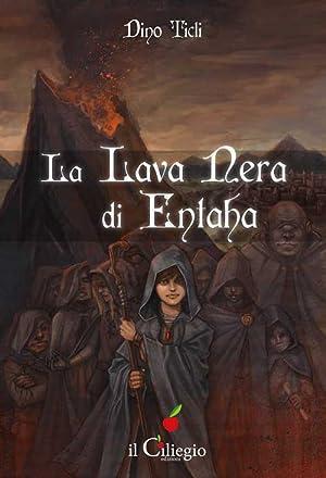 La lava nera di Entaha.: Ticli Dino