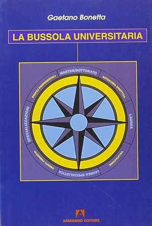 La bussola universitaria.: Bonetta, Gaetano