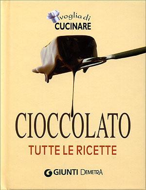 Cioccolato. Tutte le ricette.
