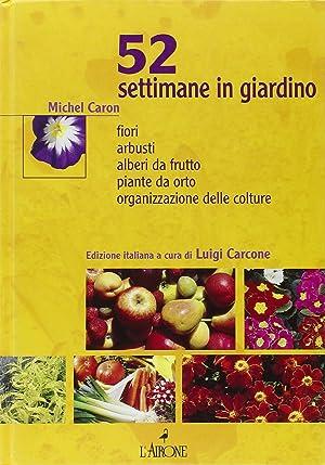 Cinquantadue settimane in giardino.: Caron, Michel