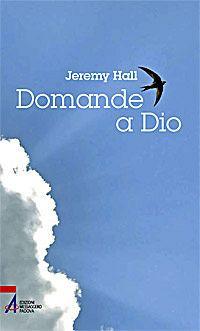 Domande a Dio.: Hall, Jeremy