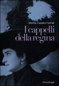 I cappelli della regina.: Casalini Farinet, Marisa