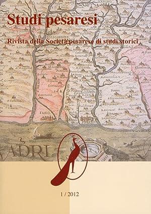 Studi pesaresi. Rivista della Società pesarese di studi storici.
