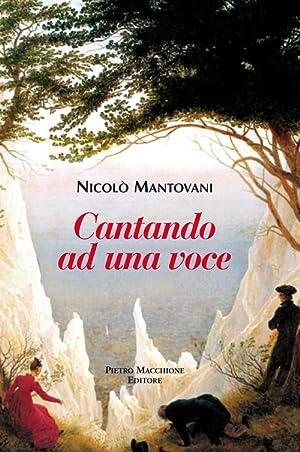 Cantando ad una voce.: Mantovani Nicolò
