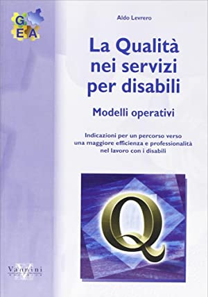 La qualità nei servizi per disabili.: Levrero, Aldo