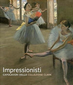 Gli Impressionisti. La Grande Pittura Francese dalla Collezione Clark.