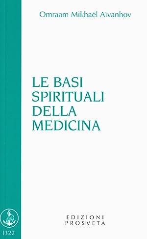 Le basi spirituali della medicina.: A�vanhov O Mikha�l