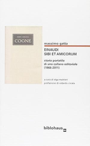 Einaudi. Sibi et amicorum. Storia portatile di una collana editoriale (1966-2011).: Gatta, Massimo