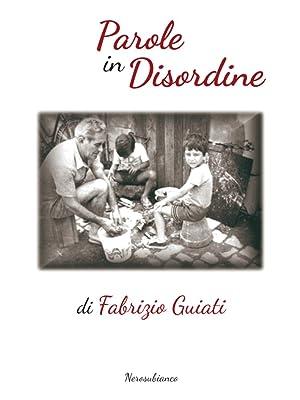 Parole in disordine.: Guiati Fabrizio