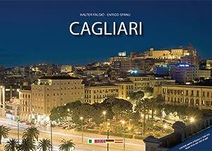 Cagliari. Con Mappa.: Fagio Walter Spanu Enrico