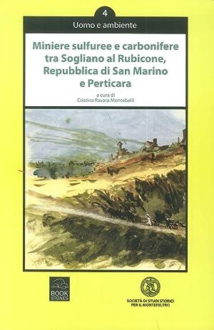 Miniere Sulfuree e Carbonifere tra Sogliano al Rubicone, Repubblica di San Marino e Perticara.