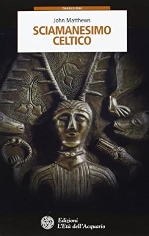 Sciamanesimo celtico.: Matthews, John