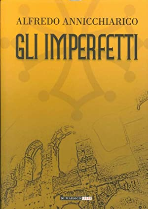 Gli Imperfetti.: Annicchiarico Alfredo