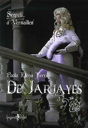 De Jarjayes. Segreti a Versailles.: Ferri Paola E
