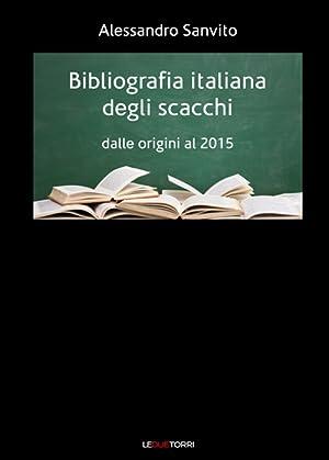 Bibliografia italiana degli scacchi. Dalle origini al 2015.: Sanvito Alessandro
