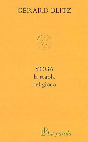 Yoga. La regola del gioco.: Blitz Gérard