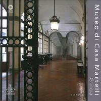 Museo di Casa Martelli. Guida.: aa.vv.