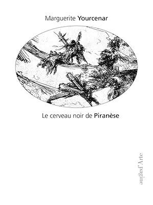Le cerveau noir de Piranèse. Les prisons imaginaires. 16 gravures de Piranèse.: ...