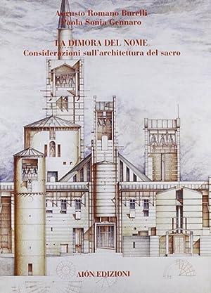La dimora del nome. Considerazioni sull'architettura del sacro.: Burelli, Augusto R Gennaro, ...