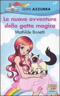 Le nuove avventure della gatta magica.: Bonetti, Mathilde