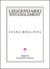 Leggendario Entanglement.: Pita Juana R