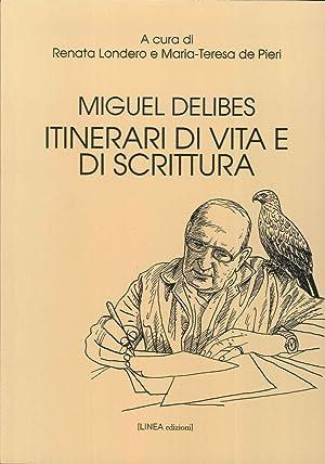 Miguel delibes. Itinerari di Vita e di Scrittura.: Londero Renata De Pieri Maria-Teresa