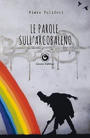 Le parole sull'arcobaleno.: Polidori Piero