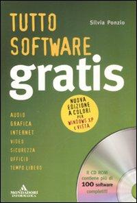 Tutto software gratis. Con CD-ROM.: Ponzio, Silvia