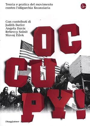 Occupy! Il movimento contro Wall Street che ha scosso l'America.