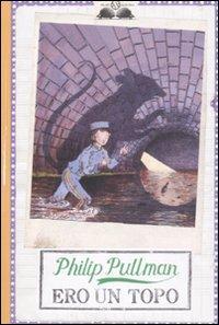 Ero un topo.: Pullman, Philip