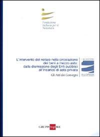 L'intervento del notaio nella circolazione dei beni a mezzo asta: dalla dismissione degli enti...