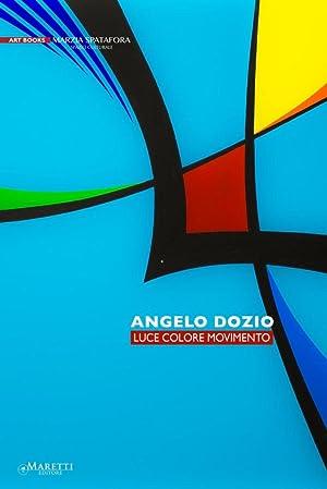 Angelo Dozio. Luce, Colore, Movimento.: Riva Alessandro