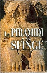 Le piramidi e la sfinge.: Rossi, Corinna