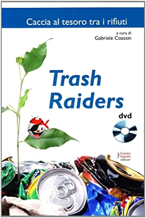 Trash raiders.: Coassin, Gabriele